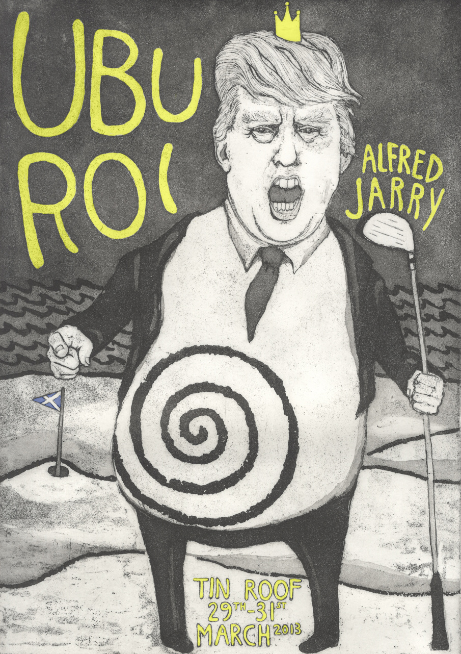 Poster design for Ubiquitous Town exhibition. A re-interpreted version of Alfred Jarry's Ubu Roi. Donald Trump's golf course development in Scotland follows the story-line of the play